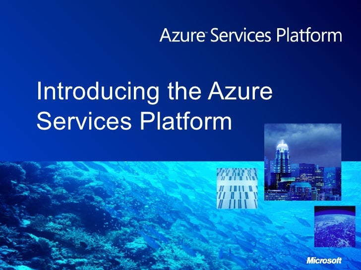 Introducing the Azure Services Platform