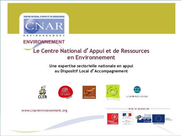 ------------------------ Avec le soutien de ---------------------- Le Centre National d'Appui et de Ressources en Environn...