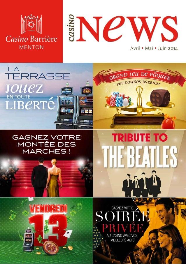 news casino Avril s Mai s Juin 2014 jouezentoute liberté GAGNEZ VOTRE MONTÉE DES MARCHES ! des casinos barrière grand jeu ...