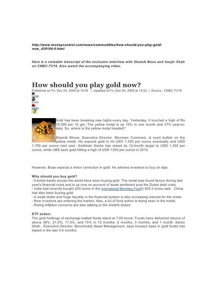 http://www.moneycontrol.com/news/commodities/how-should-you-play-gold- now_429104-0.html   Here is a verbatim transcript o...