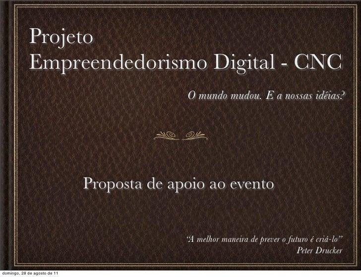 Projeto            Empreendedorismo Digital - CNC                                            O mundo mudou. E a nossas idé...