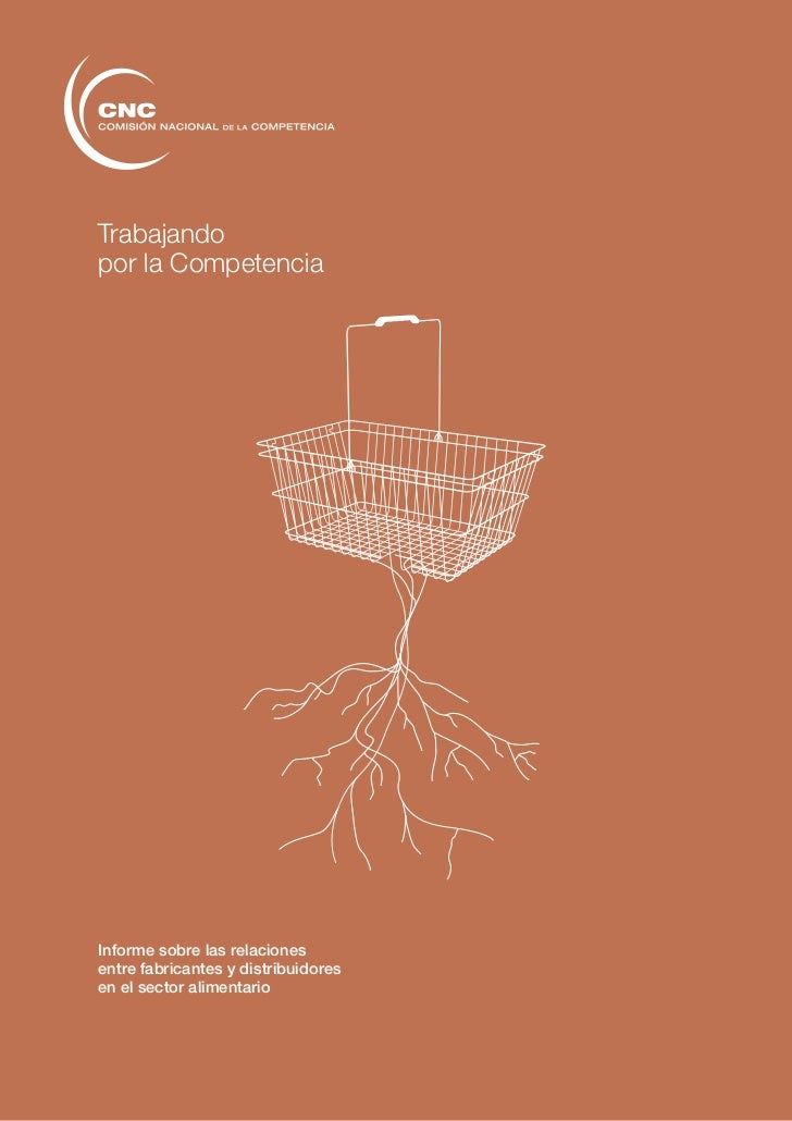 Trabajandopor la CompetenciaInforme sobre las relacionesentre fabricantes y distribuidoresen el sector alimentario