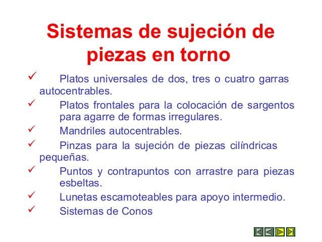 Sistemas de sujeción de piezas en torno  Platos universales de dos, tres o cuatro garras autocentrables.  Platos frontal...