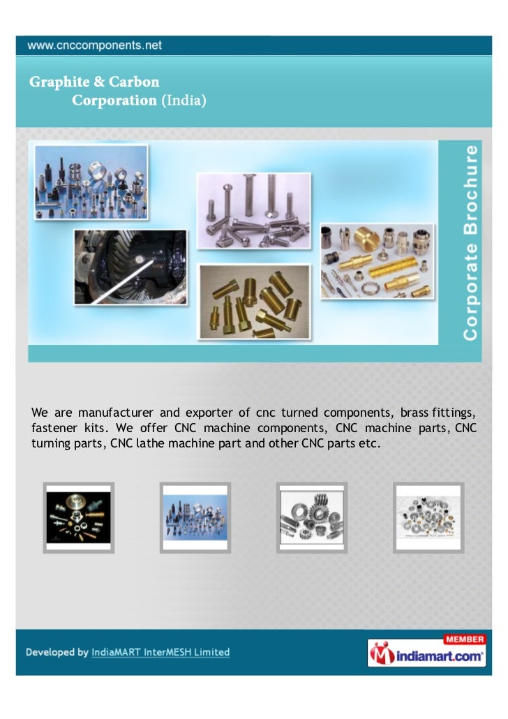 We are manufacturer and exporter of cnc turned components, brass fittings,fastener kits. We offer CNC machine components, ...