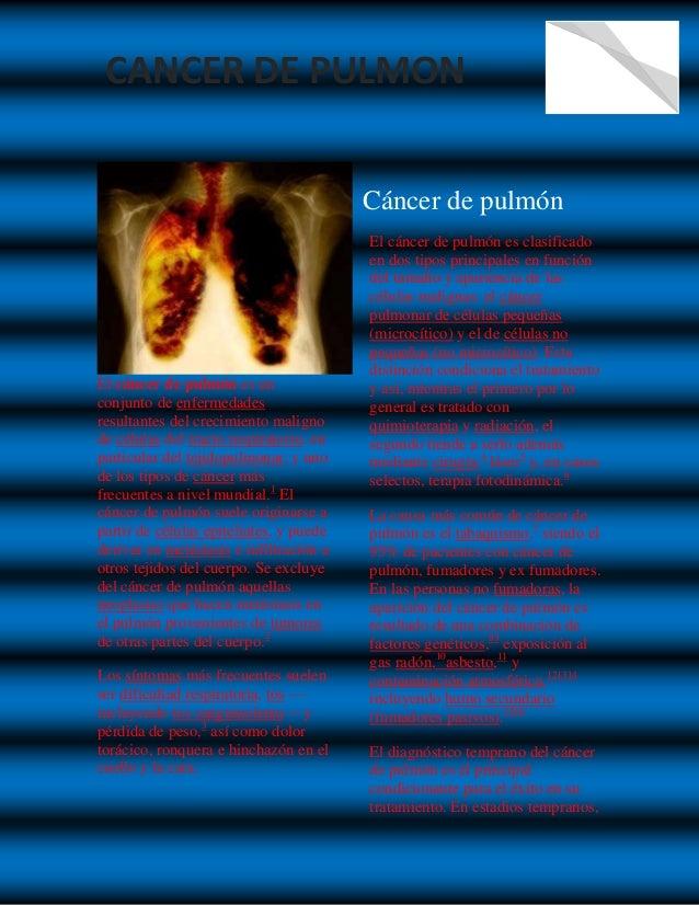 CANCER DE PULMON 1 Cáncer de pulmón El cáncer de pulmón es un conjunto de enfermedades resultantes del crecimiento maligno...
