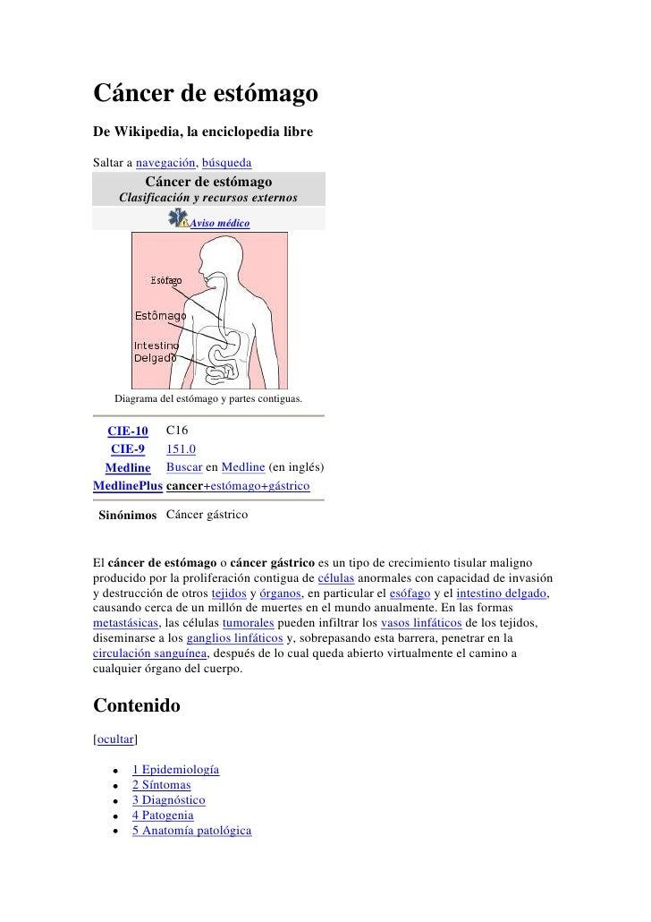 Cáncer de estómago<br />De Wikipedia, la enciclopedia libre<br />Saltar a navegación, búsqueda<br />Cáncer de estómagoClas...