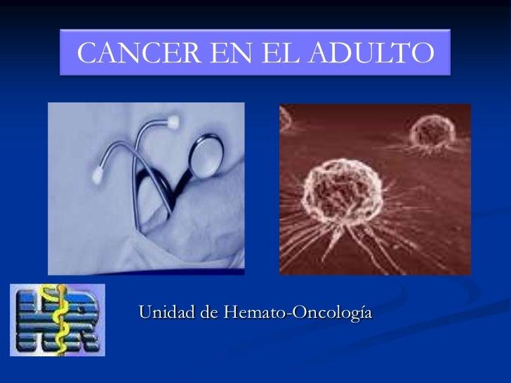 CANCER EN EL ADULTO<br />Unidad de Hemato-Oncología<br />