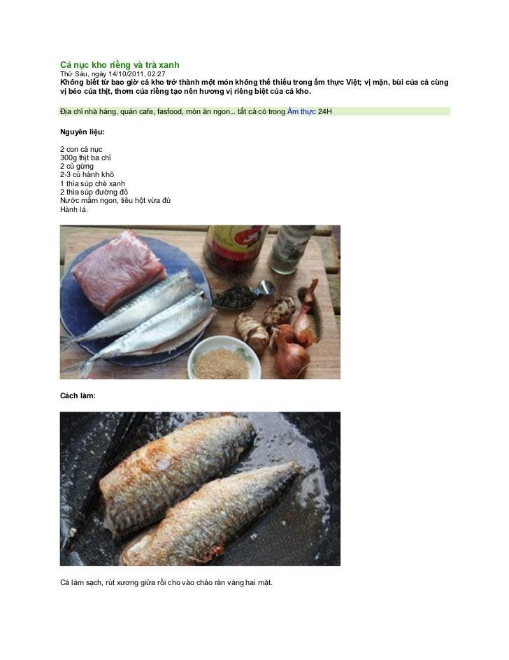 Cá nục kho riềng và trà xanhThứ Sáu, ngày 14/10/2011, 02:27Không biết từ bao giờ cá kho trở thành một món không thể thiếu ...