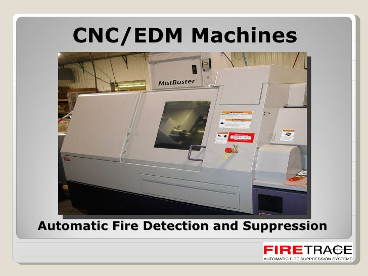 CNC/EDM Machines Automatic Fire Detection and Suppression