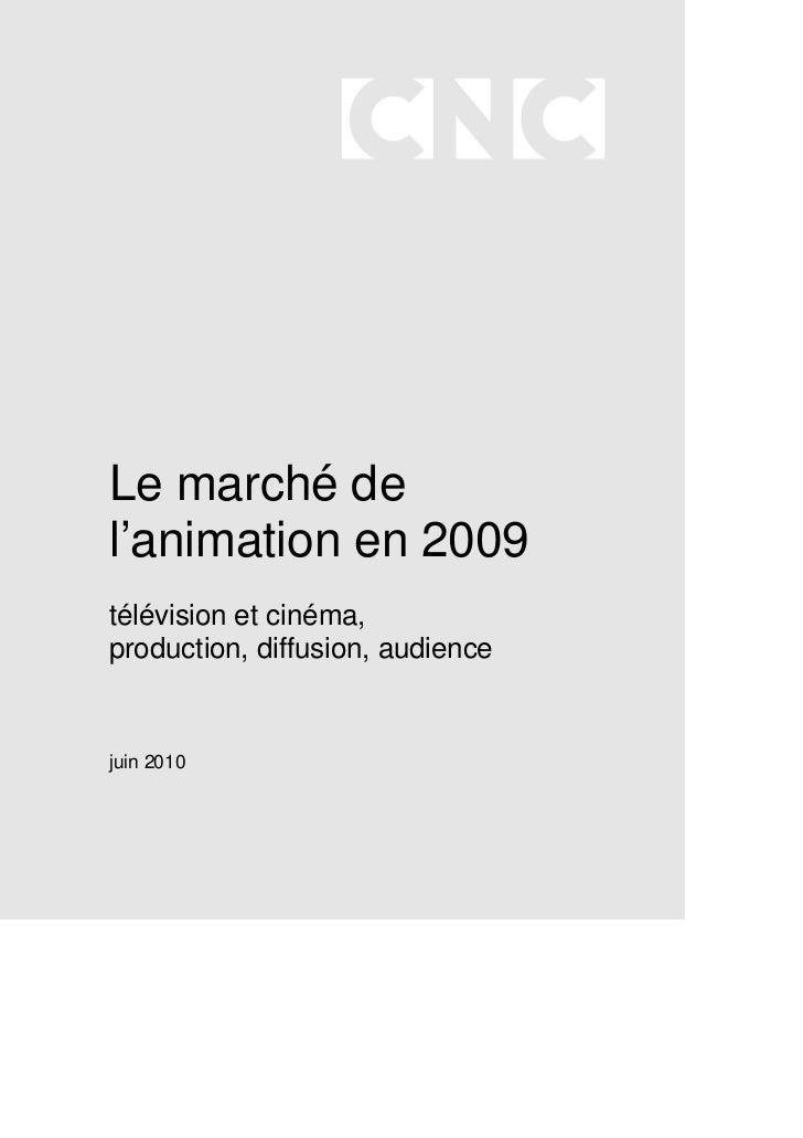 Le marché del'animation en 2009télévision et cinéma,production, diffusion, audiencejuin 2010