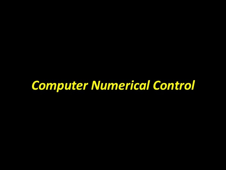 Computer Numerical Control<br />