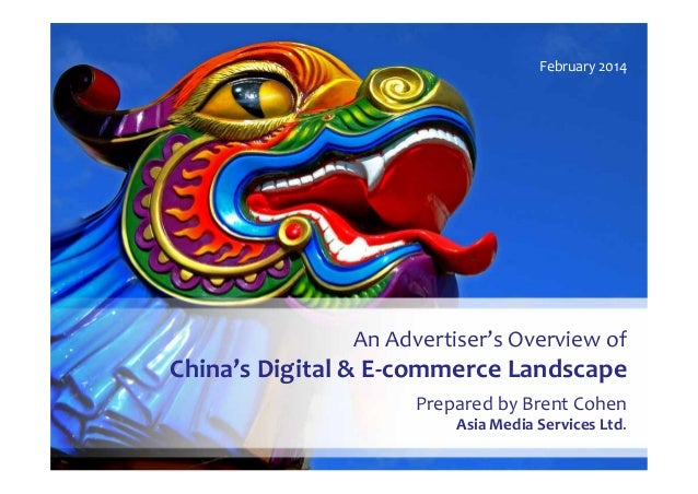 An Advertiser's Overview of China's Digital Marketing & E-commerce Landscape: February 2014