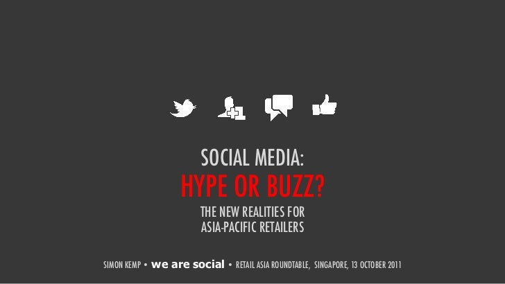 SOCIAL MEDIA:                    HYPE OR BUZZ?                         THE NEW REALITIES FOR                         ASIA-...