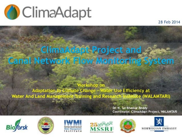 28 Feb 2014 ClimaAdapt Project and Canal Network Flow Monitoring System Workshop on Adaptation to Climate Change - Water U...