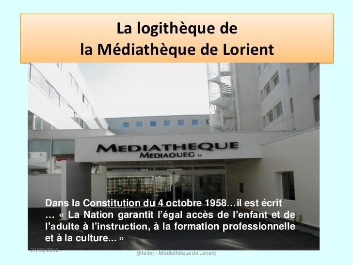 La logitheque de la Mediatheque de Lorient