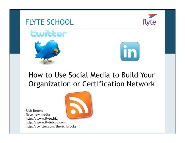 FLYTE SCHOOL      How to Use Social Media to Build Your  Organization or Certification Network   Rich Brooks flyte new med...