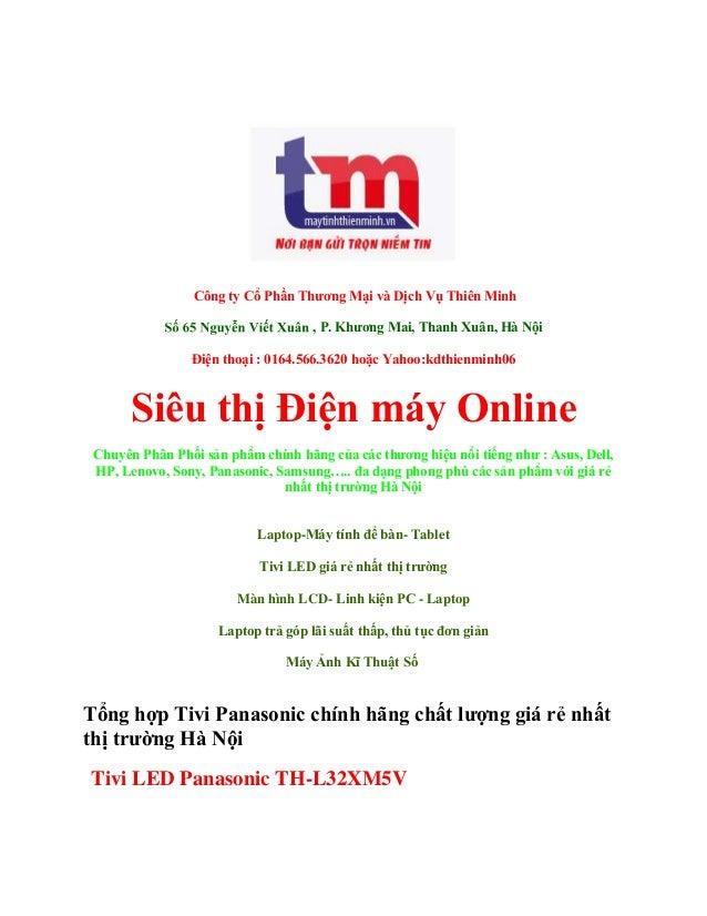 Công ty Cổ Phần Thương Mại và Dịch Vụ Thiên Minh , P. Khương Mai, Thanh Xuân, Hà Nội Điện thoại : 0164.566.3620 hoặc Yahoo...
