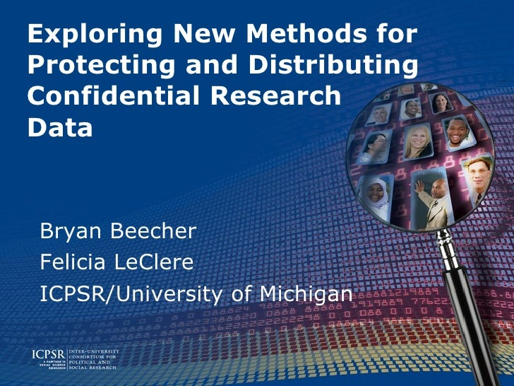 Exploring New Methods for Protecting and Distributing Confidential Research Data