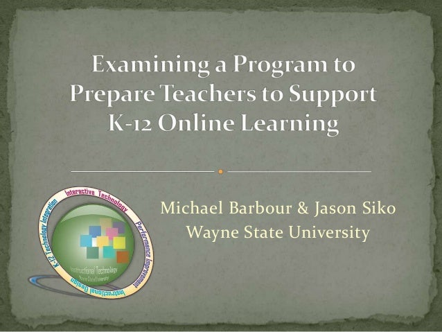 CNIE 2011 - Examining a Program to Prepare Teachers to Support K-12 Online Learning