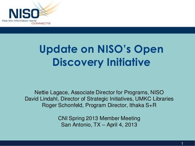Update on NISO's Open        Discovery Initiative   Nettie Lagace, Associate Director for Programs, NISODavid Lindahl, Dir...