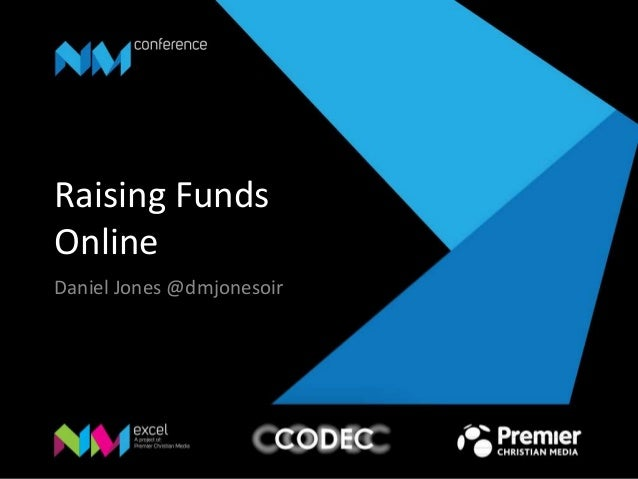 Raising Funds Online Daniel Jones @dmjonesoir