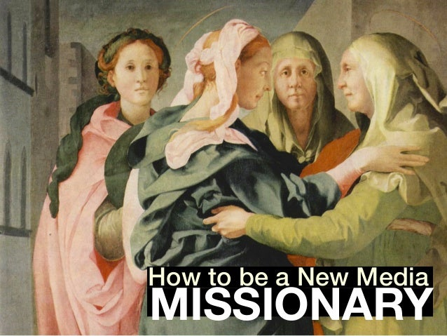 MISSIONARY How to be a New Media!