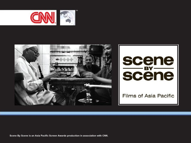 Scene By Scene is an Asia Pacific Screen Awards production in association with CNN.