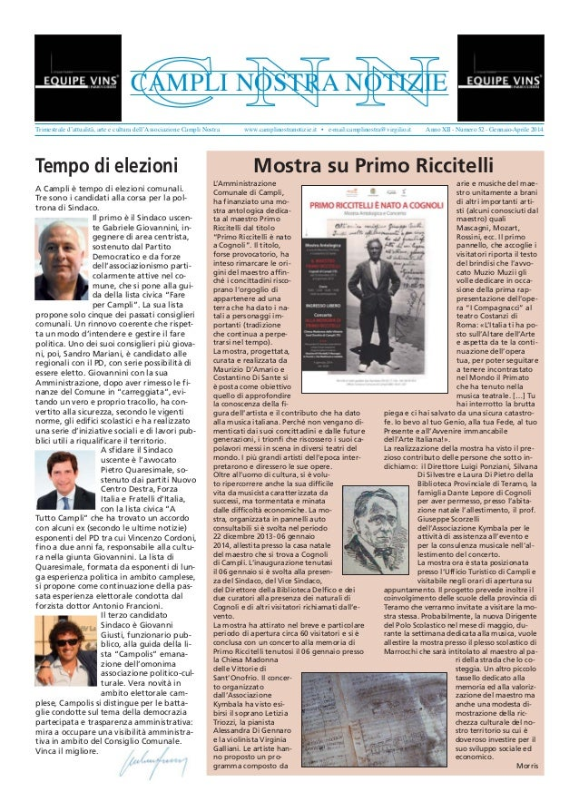 NNC A Campli è tempo di elezioni comunali. Tre sono i candidati alla corsa per la pol- trona di Sindaco. Il primo è il Sin...