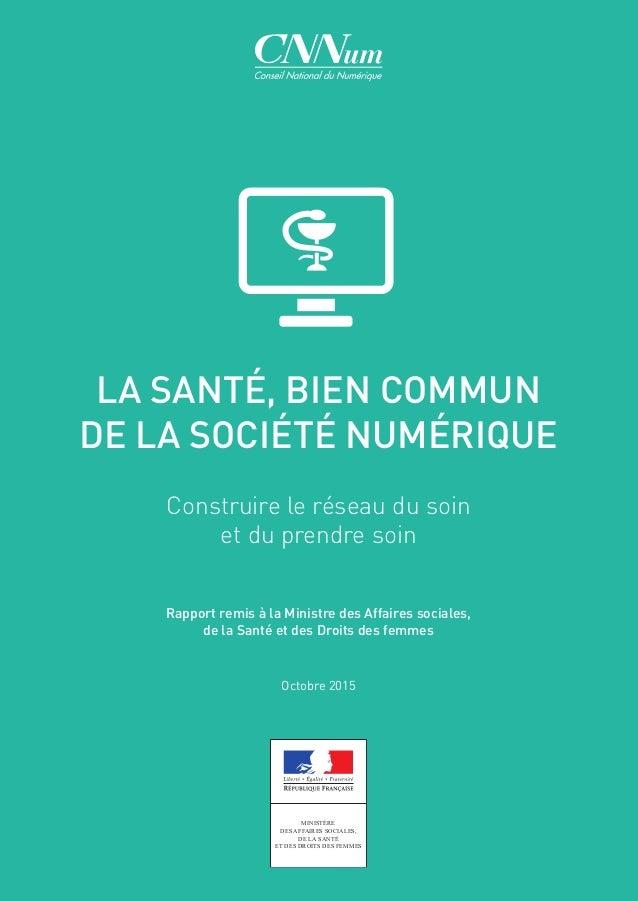 MINISTÈRE DES AFFAIRES SOCIALES, DE LA SANTÉ ET DES DROITS DES FEMMES LA SANTÉ, BIEN COMMUN DE LA SOCIÉTÉ NUMÉRIQUE Constr...