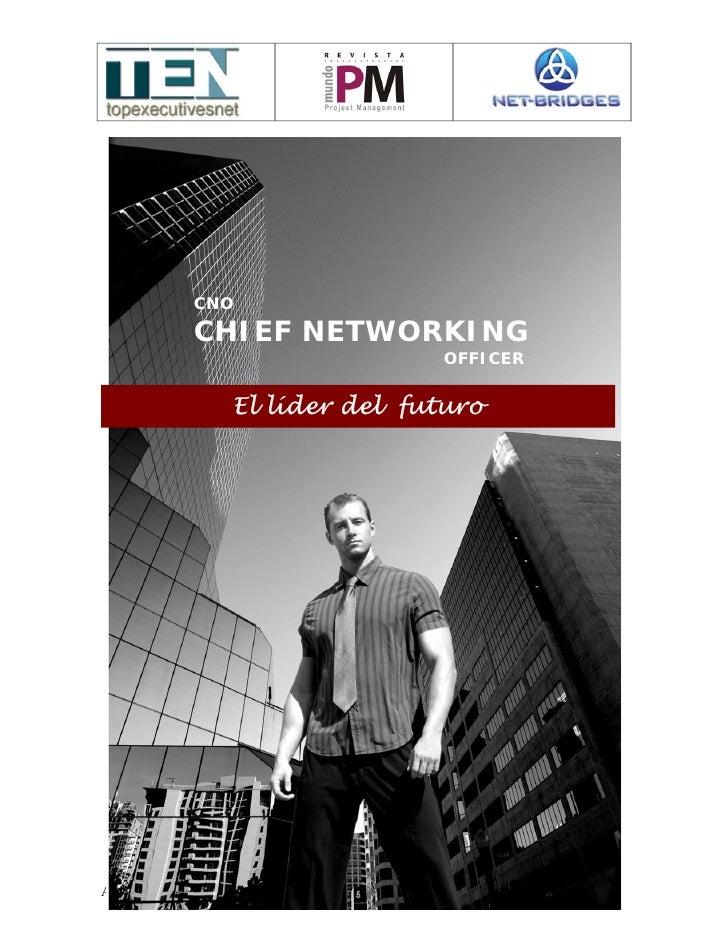 CNO                CHIEF NETWORKING                                      OFFICER                       El líder del futuro...