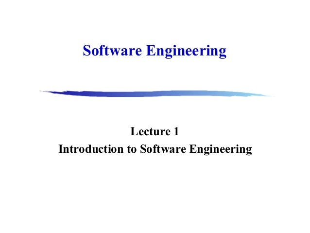 Software Engineering  Lecture 1 Introduction to Software Engineering