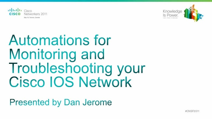 Automating for Monitoring and Troubleshooting your Cisco IOS Network