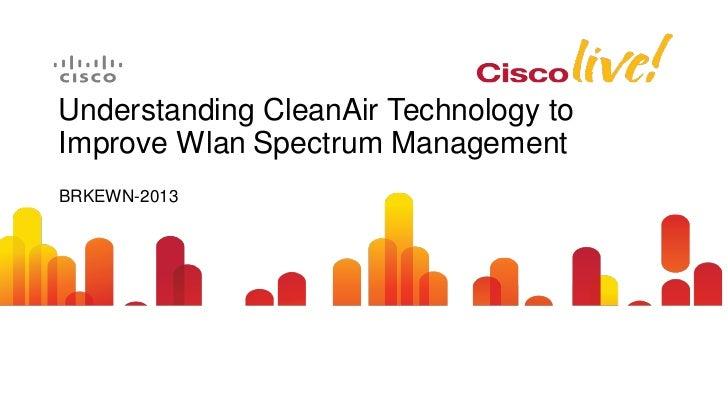 Understanding CleanAir Technology to improve Wlan Spectrum Management