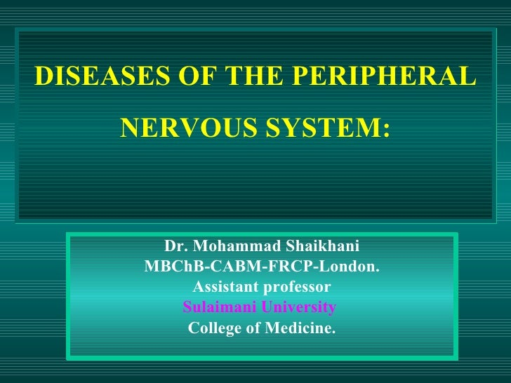 Dr. Mohammad Shaikhani MBChB-CABM-FRCP-London. Assistant professor Sulaimani University  College of Medicine. DISEASES OF ...