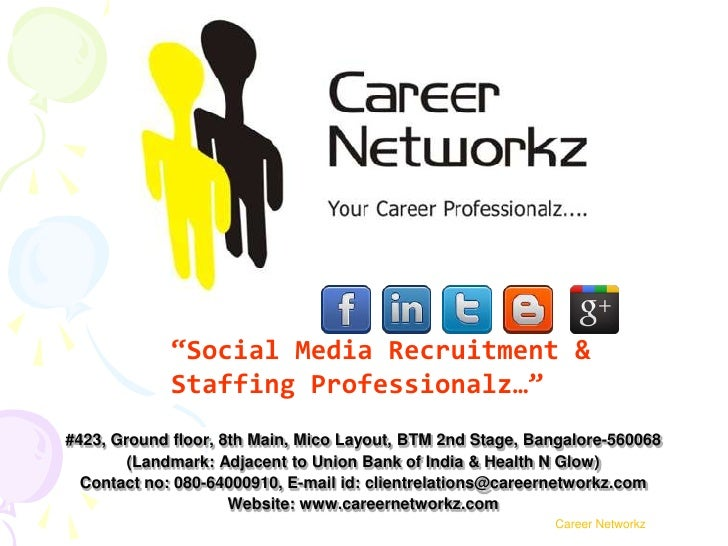 """""""Social Media Recruitment &             Staffing Professionalz…""""#423, Ground floor, 8th Main, Mico Layout, BTM 2nd Stage, ..."""