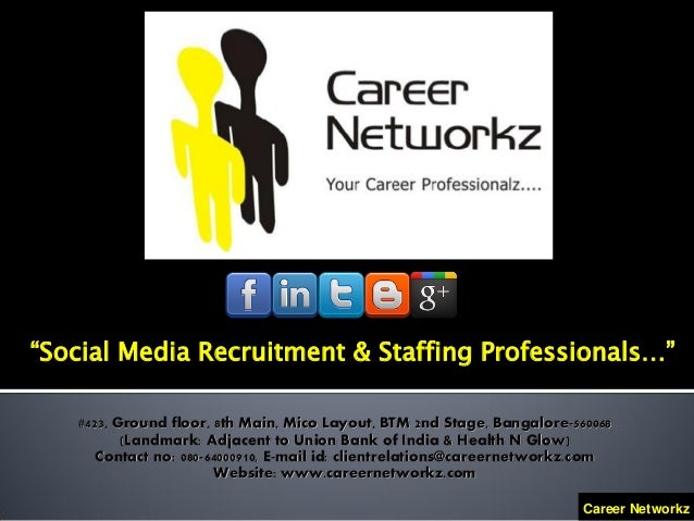 """Social Media Recruitment & Staffing Professionals…""   #423, Ground floor, 8th Main, Mico Layout, BTM 2nd Stage, Bangalore..."