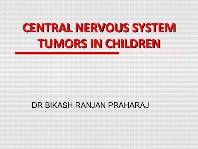 Cns tumors  bikash