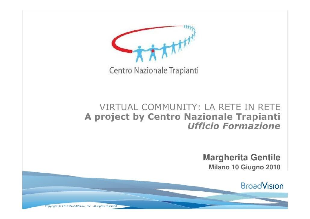 VIRTUAL COMMUNITY: LA RETE IN RETE                              A project by Centro Nazionale Trapianti                   ...