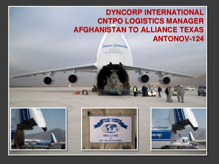 DYNCORP INTERNATIONAL                 CNTPO LOGISTICS MANAGER            AFGHANISTAN TO ALLIANCE TEXAS                    ...