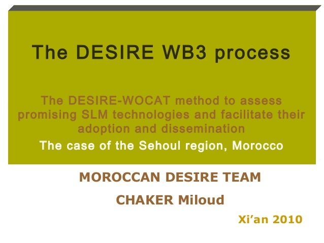 The DESIRE WB3 process The DESIRE-WOCAT method to assess promising SLM technologies and facilitate their adoption and diss...