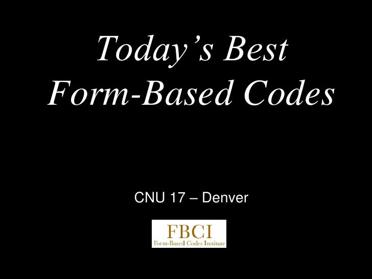 Today's Best Form-Based Codes -- Madden CNU 17