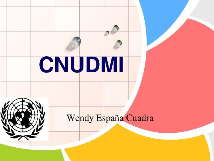 CNUDMI<br />Wendy España Cuadra<br />