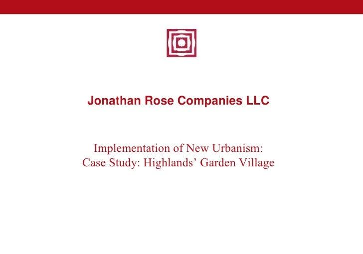 "Jonathan Rose Companies LLC     Implementation of New Urbanism: Case Study: Highlands"" Garden Village"