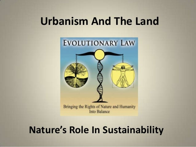 Urbanism And The Land Nature's Role In Sustainability