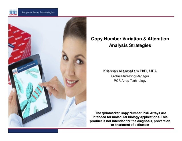 Sample & Assay Technologies  Copy Number Variation & Alteration Analysis Strategies  Krishnan Allampallam PhD, MBA Global ...