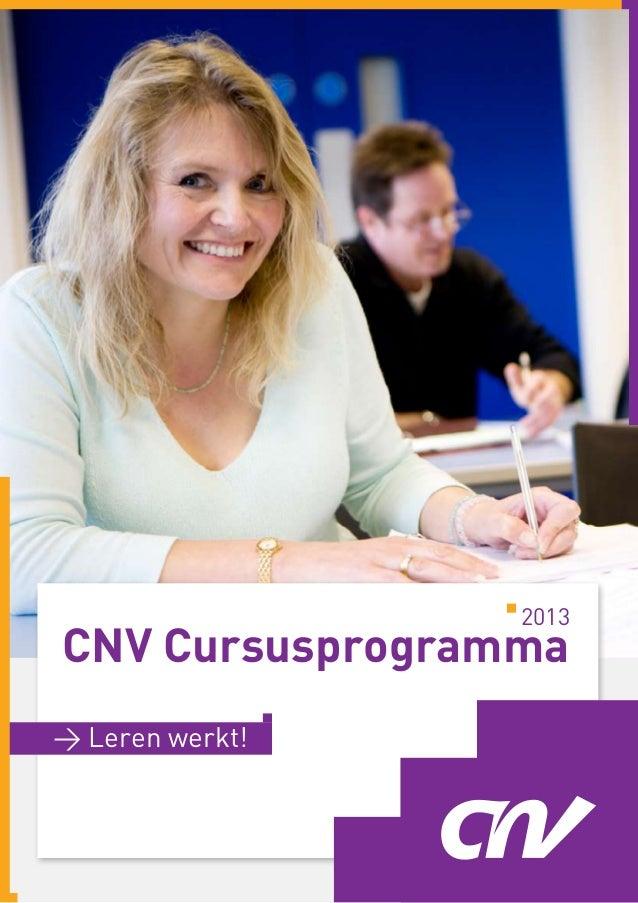 2013CNV Cursusprogramma> Leren werkt!                        1