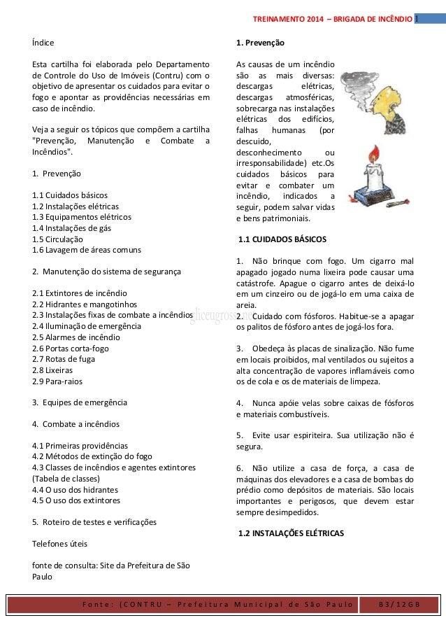 1TREINAMENTO 2014 – BRIGADA DE INCÊNDIO Índice Esta cartilha foi elaborada pelo Departamento de Controle do Uso de Imóveis...