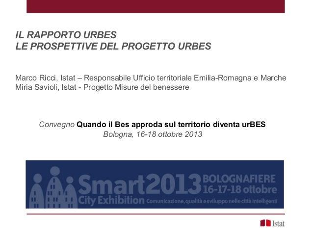 M. Ricci, M. Savioli - IL RAPPORTO URBES LE PROSPETTIVE DEL PROGETTO URBES
