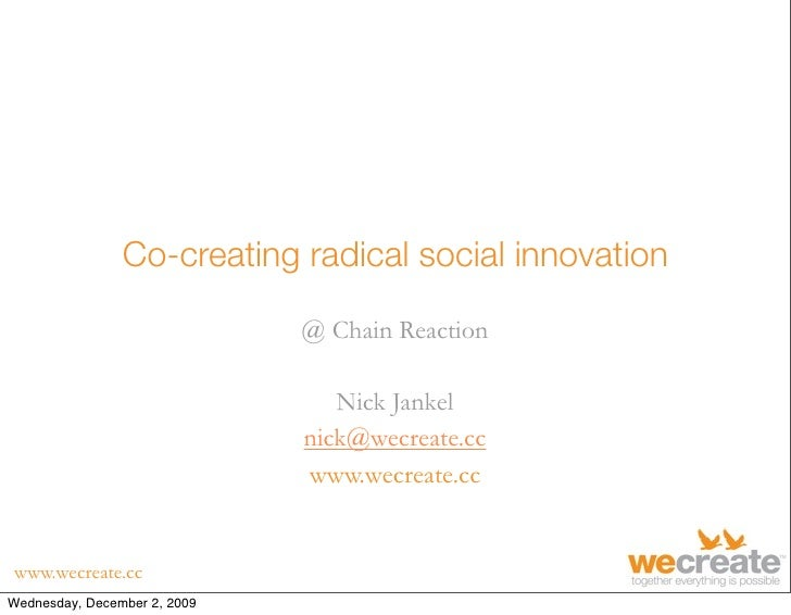 Co-creating radical social innovation                                @ Chain Reaction                                   Ni...