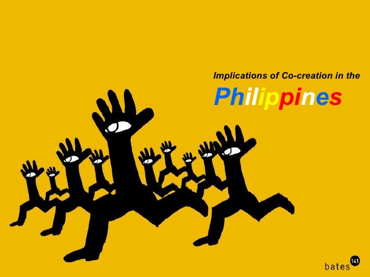 Implications of Co-creation in the Ph il ip pi n e s